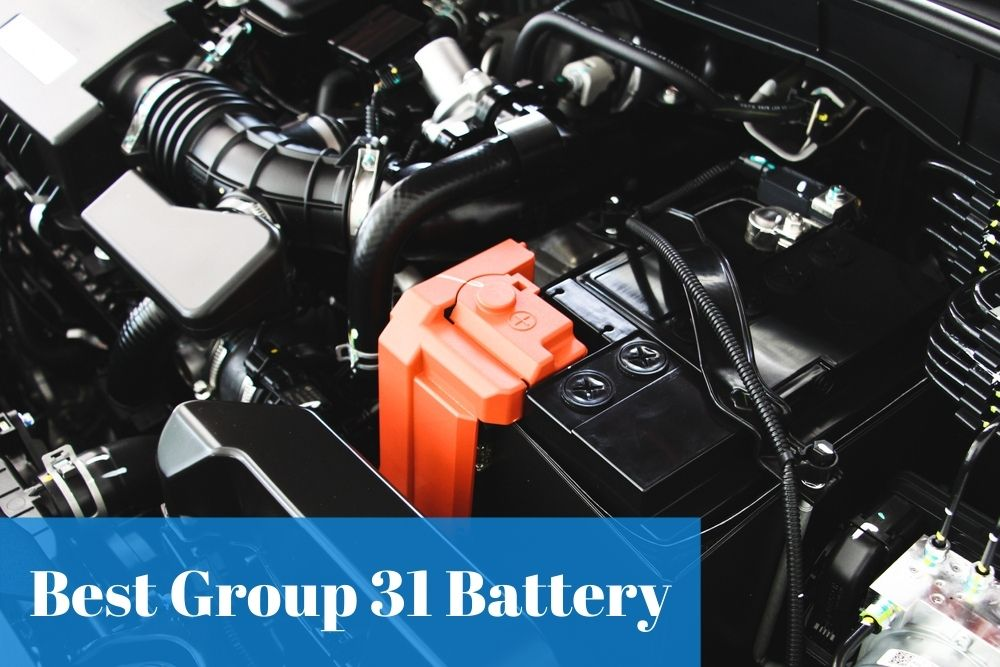 Getting to know about what group 31 battery is and find the best one for your vehicle