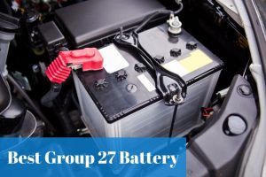 Choosing the right fit battery of group 27 for the money