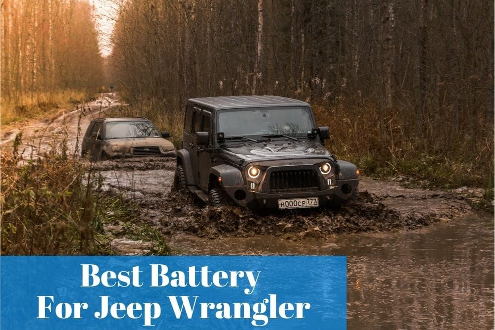 Wondering what are the reliable battery for my Jeep Wrangler