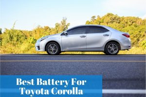 Finding the Toyota Corolla battery prices and specifications