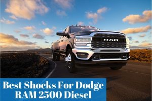 Finding out what shocks can give your Dodge Ram 2500 4×4 for smooth ride