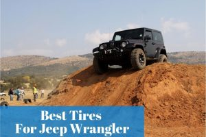 Wondering how to choose reliable off-road tires for your Jeep Wrangler