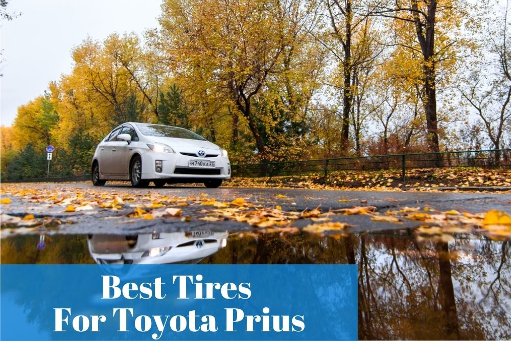 Requiring reliable tires of Prius for safety drive