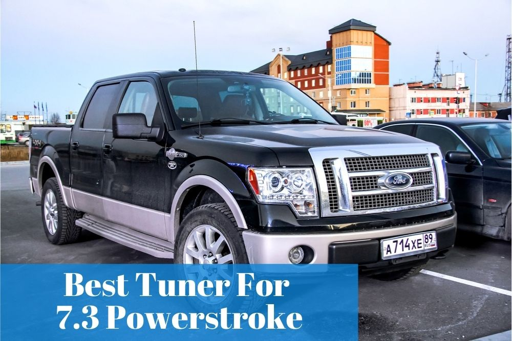 What are the top 7.3 Powerstroke tuner to use to perform my truck better