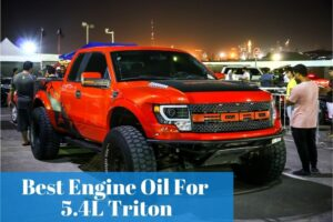 Choosing the most suitable motor oil for your 5.4 triton