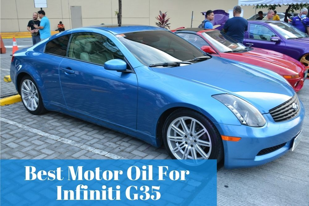 What are the reliable and popular motor oil brands for Infiniti G35