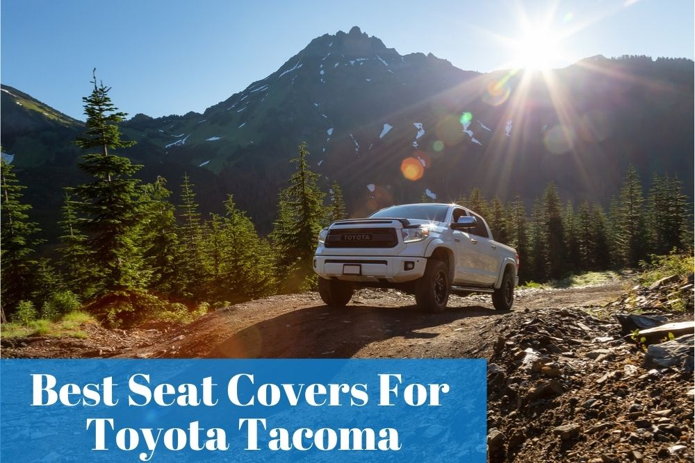Which ones are the better fitting truck seat covers for my Tacoma