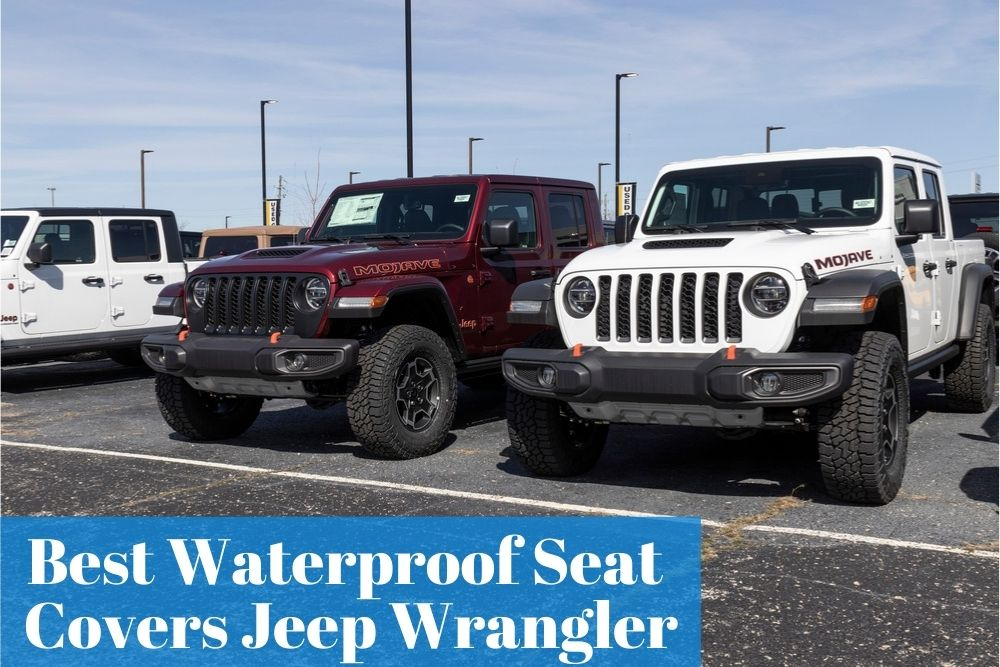 Buying reliable and durability's Jeep Wrangler waterproofing seat covers