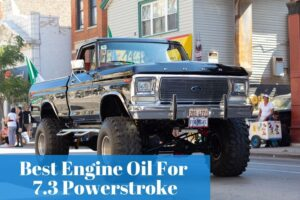 What are the most popular motor oils for Ford 7.3L Powerstroke