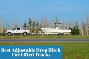 Learning the most reliable and bought adjustable trailer hitches