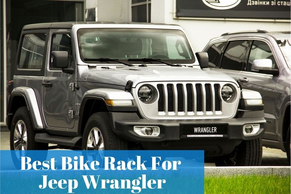 Finding out what are the top and reliable bike rack for your Jeep Wrangler