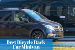 Knowing what type is the most suitable bike rack for your Minivan