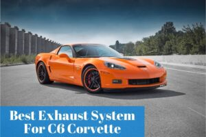 Is a C6 Corvette exhaust system a good investment? Get the most reliable one