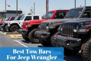 What are the most reasonable and reliable towbars for your Jeep Wrangler? Find out which one is the most suitable for your vehicle