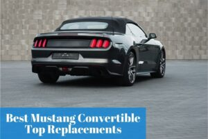 Get the most popular soft-top convertible replacement for your Ford Mustang