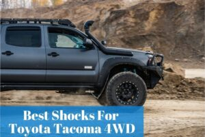Getting to know the reliable replacement shocks for your Tacoma
